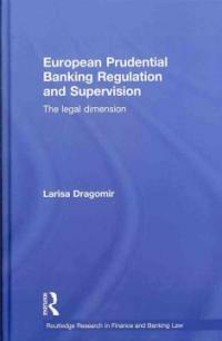 European prudential banking regulation and supervision : the legal dimension