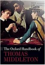 The Oxford Handbook of Thomas Middleton (Paperback)