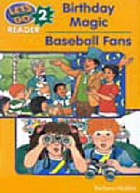 Lets Go Readers: Level 2: Birthday Magic/Baseball Fans (Paperback)