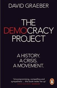 The Democracy Project : A History, A Crisis, A Movement (Paperback)