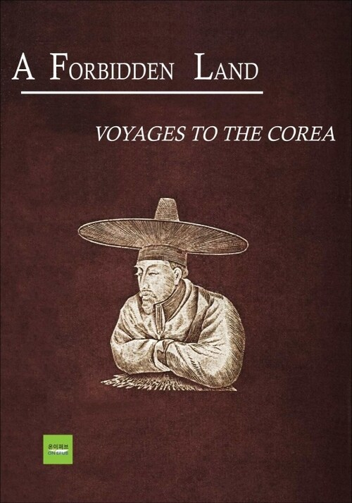 A Forbidden Land : Voyages To the Corea