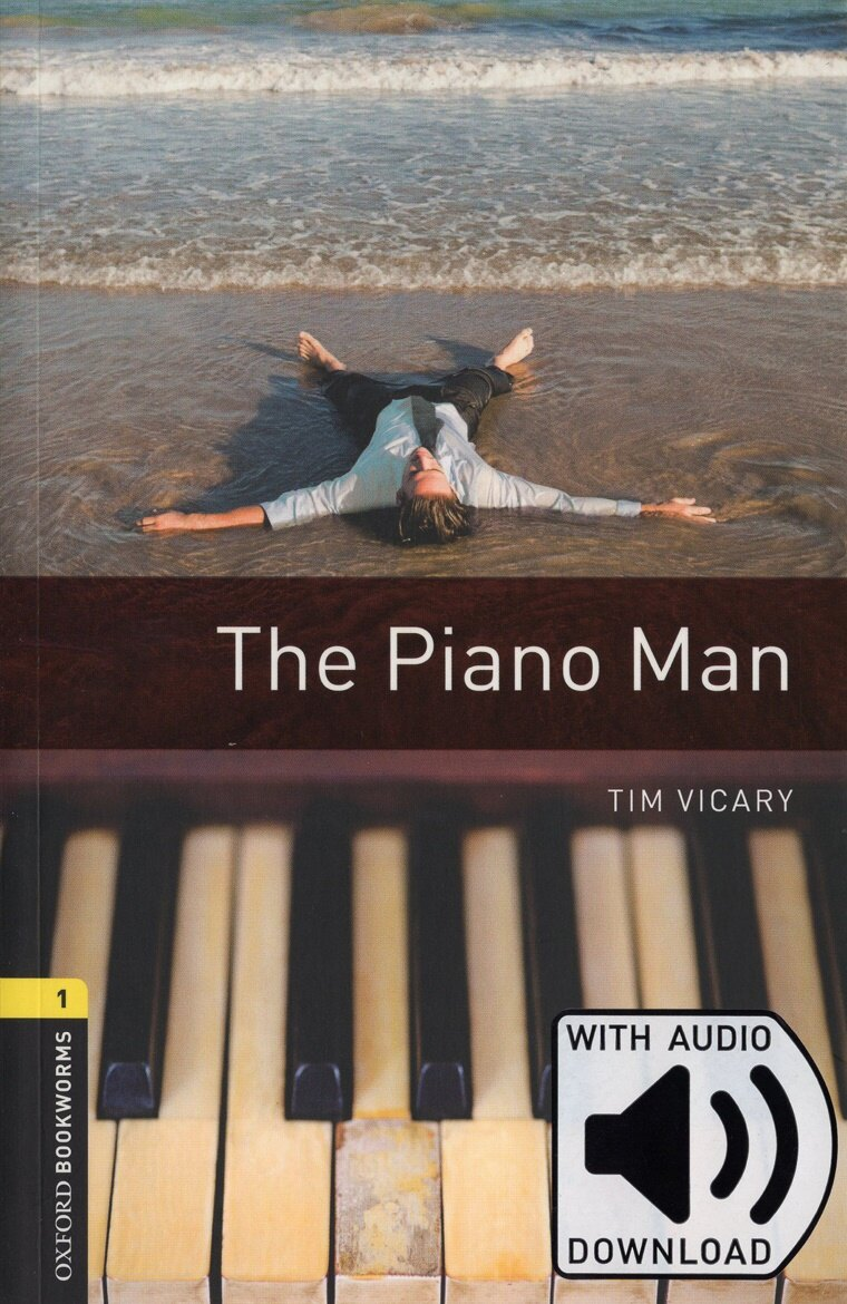Oxford Bookworms Library: Level 1:: The Piano Man (Paperback + MP3 download)