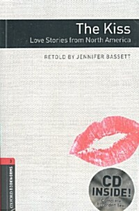 Oxford Bookworms Library: Level 3:: The Kiss: Love Stories from North America Audio CD Pack (Package)