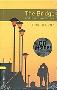 Oxford Bookworms Library: Level 1:: The Bridge and Other Love Stories audio CD pack (Package)