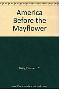 America Before the Mayflower (Hardcover)