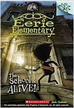 Eerie Elementary #1: The School is Alive! (Paperback)