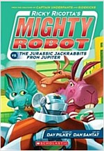 Ricky Ricotta's Mighty Robot vs. the Jurassic Jackrabbits from Jupiter (Ricky Ricotta's Mighty Robot #5), Volume 5 (Paperback)
