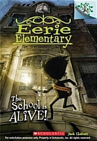 The School Is Alive!: A Branches Book (Eerie Elementary #1) (Paperback)