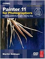 Painter 11 for Photographers : Creating Painterly Images Step by Step (Paperback)