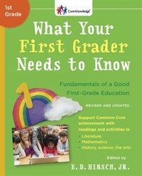 What Your First Grader Needs to Know (Revised and Updated): Fundamentals of a Good First-Grade Education (Paperback, Revised)