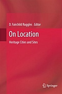 On Location: Heritage Cities and Sites (Paperback, 2012)