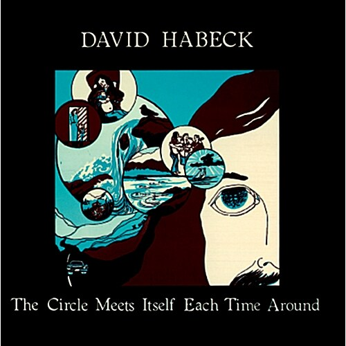 David Habeck - The Circle Meets Itself Each Time Around [Remastered]