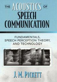 The acoustics of speech communication : fundamentals, speech perception theory, and technology