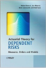 Actuarial Theory for Dependent Risks : Measures, Orders and Models (Hardcover)