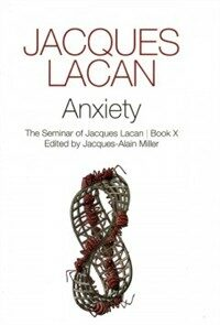 The seminar of Jacques Lacan. 10, Anxiety