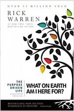 The Purpose Driven Life: What on Earth Am I Here For? (Paperback, Expanded)