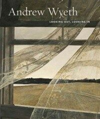 Andrew Wyeth: Looking Out, Looking in (Hardcover)