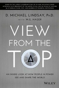 View from the Top: An Inside Look at How People in Power See and Shape the World (Hardcover)