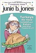 Junie B. Jones #28: First Grader: Turkeys We Have Loved and Eaten and Other Thankful Stuff (Paperback)