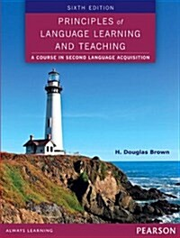 Principles of Language Learning and Teaching (Paperback, 6, Revised)
