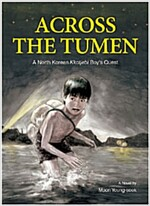 Across the Tumen: A North Korean Kkotjebi Boy's Quest (Paperback)