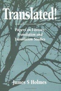 Translated! : papers on literary translation and translation studies