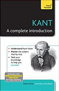Kant: A Complete Introduction: Teach Yourself (Paperback)