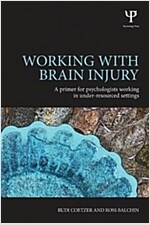 Working with Brain Injury : A Primer for Psychologists Working in Under-Resourced Settings (Paperback)