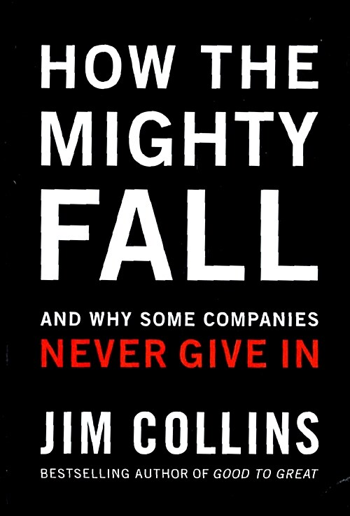 How the Mighty Fall: And Why Some Companies Never Give in (Hardcover)