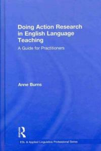 Doing action research in English language teaching : a guide for practitioners