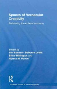 Spaces of vernacular creativity : rethinking the cultural economy