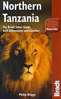 Northern Tanzania : The Bradt Safari Guide with Kilimanjaro and Zanzibar (Paperback, 2 ed)