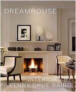 Dreamhouse: Penny Drue Baird (Hardcover)