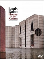 Louis Kahn: House of the Nation (Hardcover)