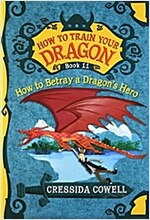 How to Train Your Dragon: How to Betray a Dragon's Hero (Paperback)
