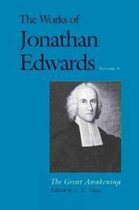 The Works of Jonathan Edwards, Vol. 4: Volume 4: The Great Awakening (Paperback)