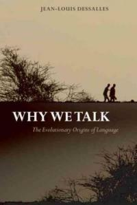 Why we talk : the evolutionary origins of language