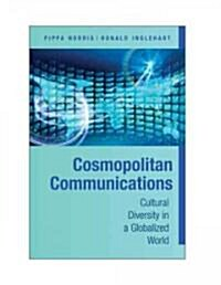 Cosmopolitan Communications : Cultural Diversity in a Globalized World (Hardcover)