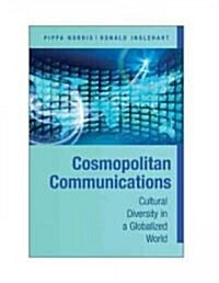 Cosmopolitan Communications : Cultural Diversity in a Globalized World (Paperback)