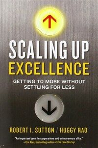 Scaling Up Excellence: Getting to More Without Settling for Less (Paperback)
