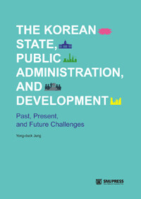 The Korean state, public administration, and development : past, present, and future challenges
