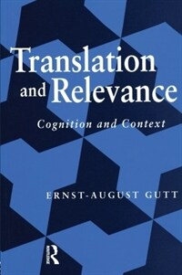 Translation and relevance : cognition and context [2nd ed.]