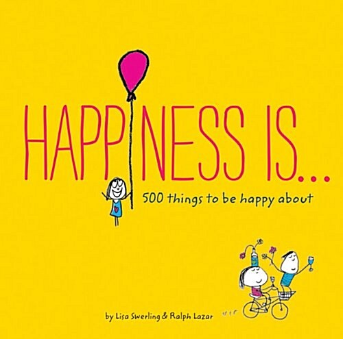 Happiness Is . . .: 500 Things to Be Happy about (Paperback)