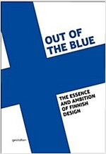 Out of the Blue: The Essence and Ambition of Finnish Design (Hardcover)