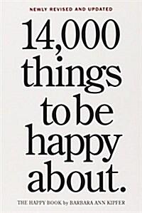 [중고] 14,000 Things to Be Happy About.: Newly Revised and Updated (Paperback, 3)