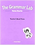 The Grammar Lab:: Teacher's Book Three : Grammar for 9- to 12-Year-Olds with Loveable Characters, Cartoons, and Humorous Illustrations (Paperback)