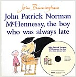 Pictory Set 3-01 / John Patrick Norman McHennessy, Who Was Always Late (Paperback + CD