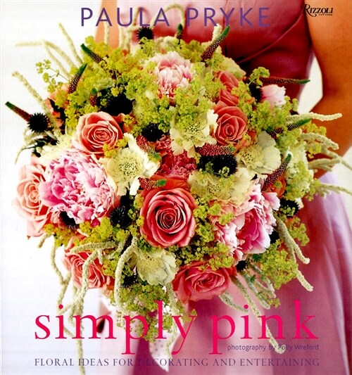 Simply Pink: Floral Ideas for Decorating and Entertaining (Hardcover)
