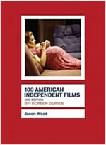 100 American Independent Films (Hardcover, 2nd ed. 2009)