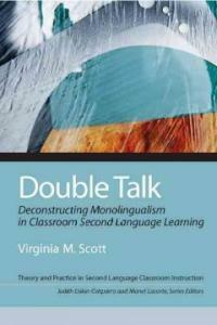 Double talk : deconstructing monolingualism in classroom second language learning